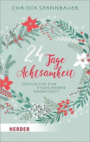 24 Tage Achtsamkeit - Impulse für eine etwas andere Adventszeit (Mängelexemplar)