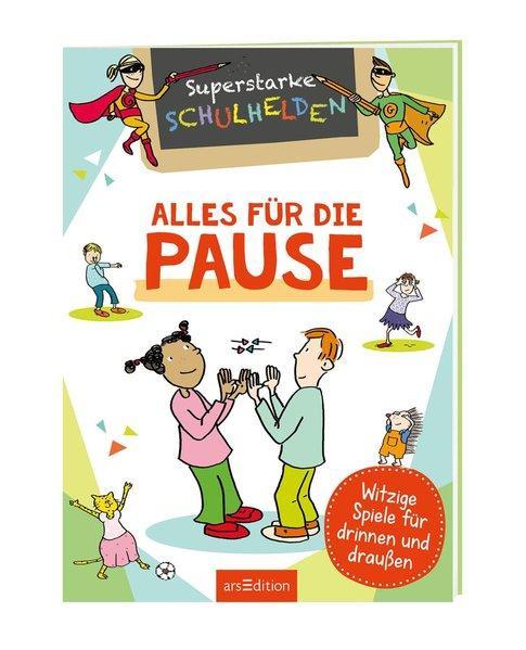 Superstarke Schulhelden - Alles für die Pause - Witzige Spiele für drinnen und draußen (Mängelexempl