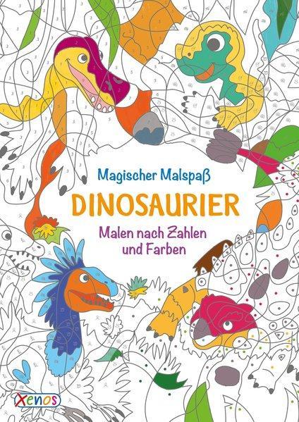 Magischer Malspaß - Dinosaurier - Malen nach Zahlen und Farben