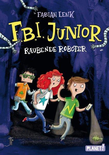 F.B.I. junior 1: Raubende Roboter (Mängelexemplar)