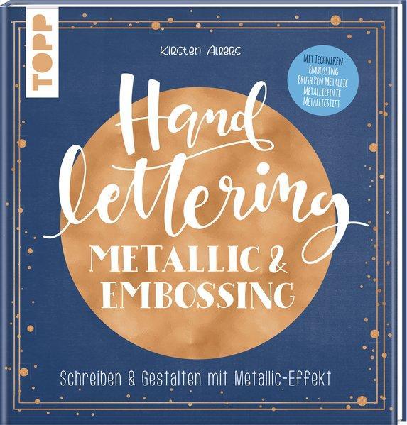 Handlettering Metallic & Embossing - Schreiben & Gestalten mit Metallic-Effekt. (Mängelexemplar)