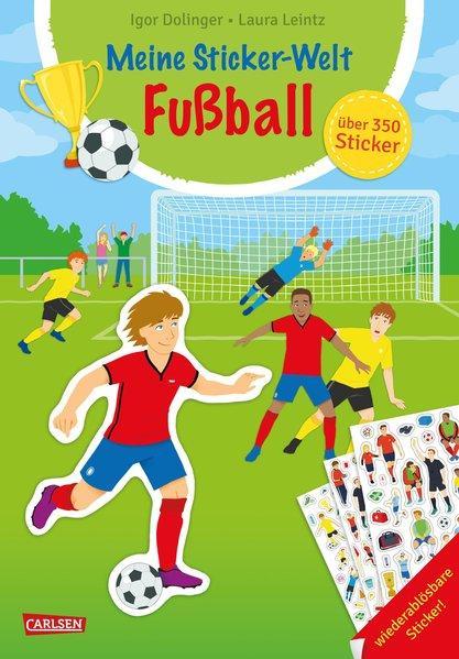 Meine Sticker-Welt: Fußball mit über 350 Sticker - Stickerbuch für Fußball-Fans
