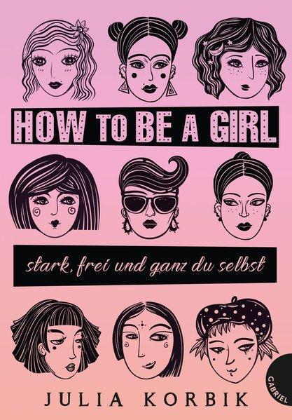 How to be a girl - stark, frei und ganz du selbst (Mängelexemplar)