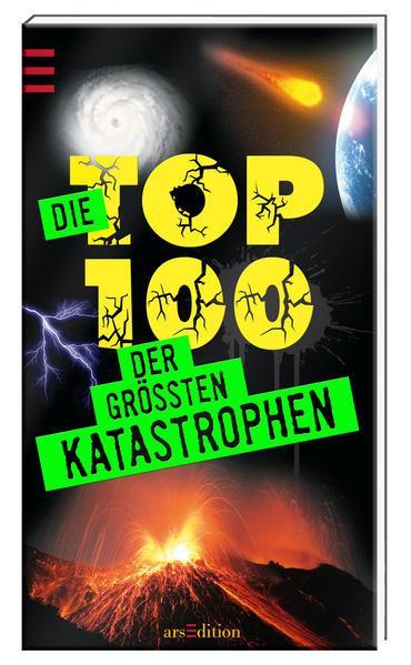 Die Top 100 der größten Katastrophen