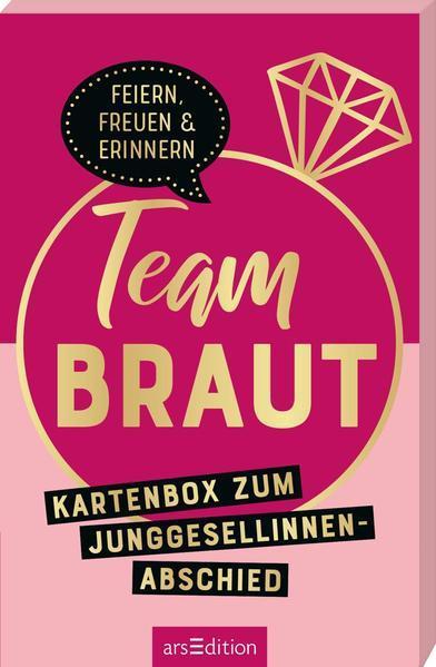 Team Braut - Kartenbox zum Junggesellinnenabschied. Zum Feiern, Freuen und Erinnern
