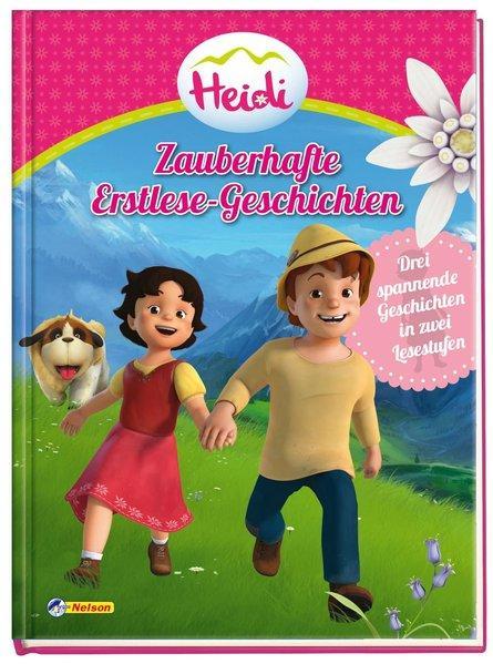 Heidi: Zauberhafte Erstlese-Geschichten - Mit drei Geschichten in zwei Lesestufen