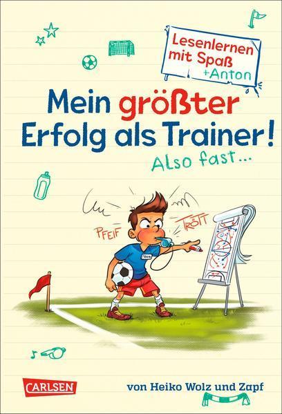 Mein größter Erfolg als Trainer! Also fast ... (Lesenlernen mit Spaß + Anton 4) - Antons Fußball-Tag