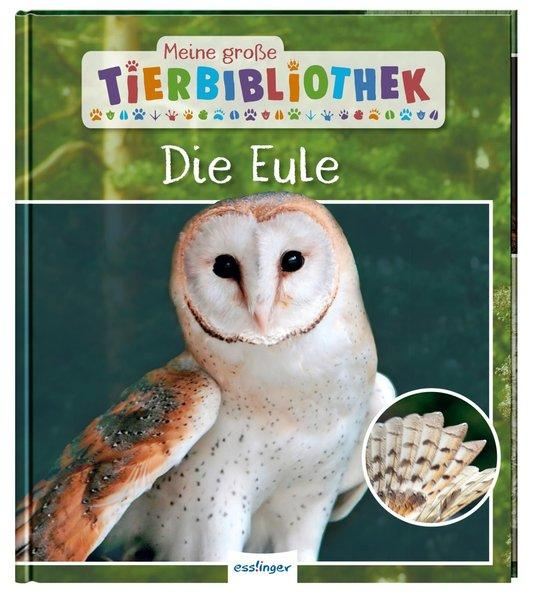 Meine große Tierbibliothek: Die Eule (Mängelexemplar)