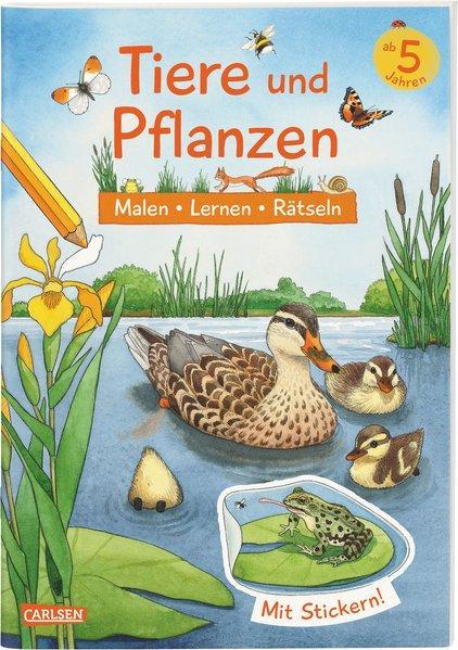 Tiere und Pflanzen: Malen Lernen Rätseln - Mit Stickern!