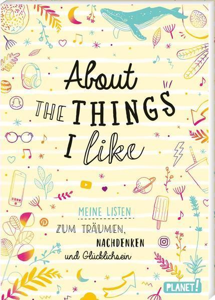 About the things I like - Meine Listen zum Träumen, Nachdenken, Glücklichsein (Mängelexemplar)