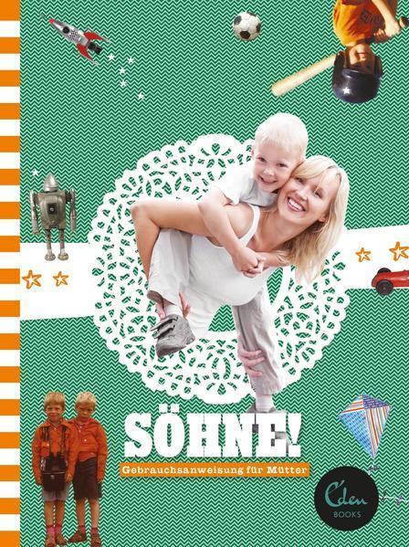 Söhne! - Gebrauchsanweisung für Mütter (Mängelexemplar)