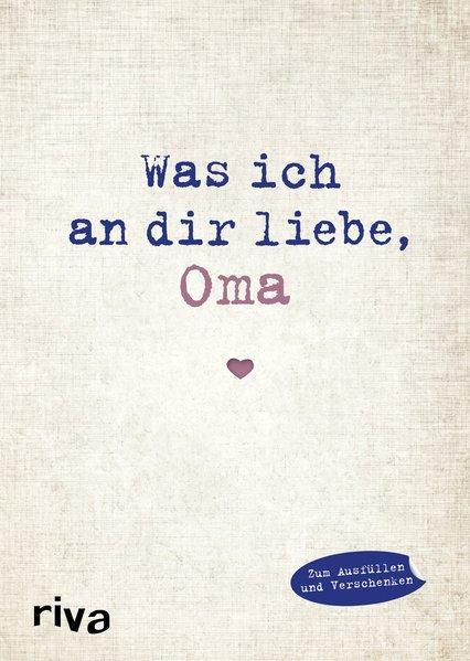 Was ich an dir liebe, Oma - Eine originelle Liebeserklärung zum Ausfüllen (Mängelexemplar)