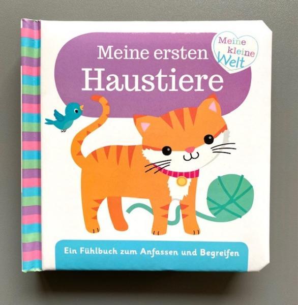 Meine ersten Haustiere - Fühlbuch zum Anfassen und Begreifen (Mängelexemplar)