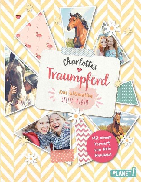 Charlottes Traumpferd: Das ultimative Selfie-Album (Mängelexemplar)