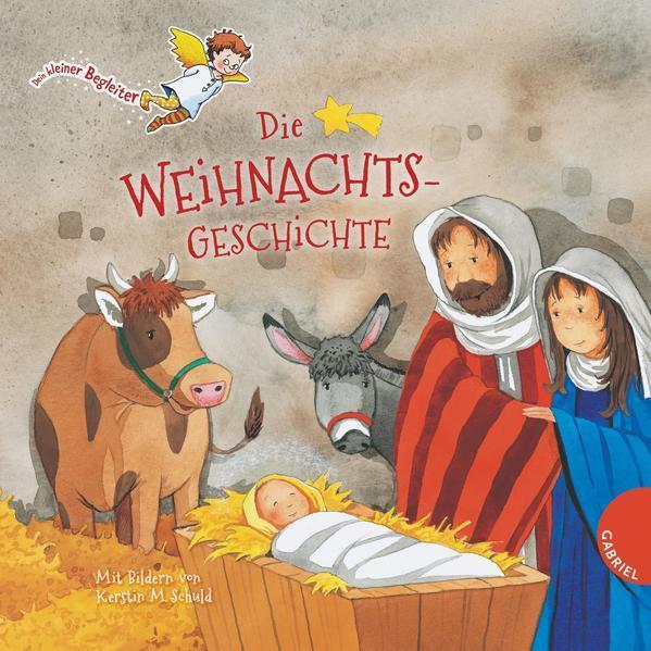 Dein kleiner Begleiter: Die Weihnachtsgeschichte (Mängelexemplar)