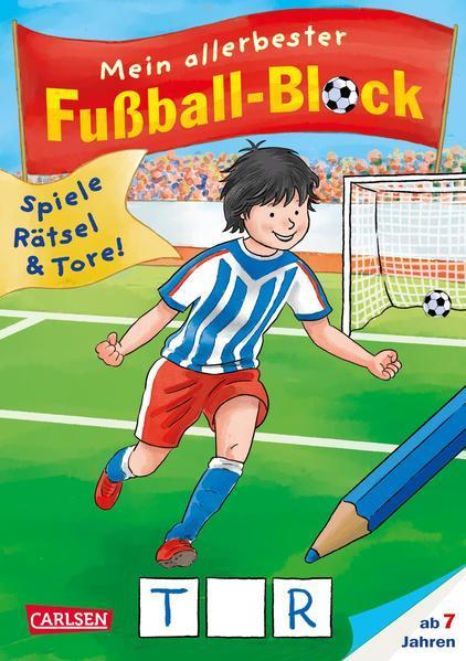 Mein allerbester Fußball-Block - Spiele, Rätsel, Tore