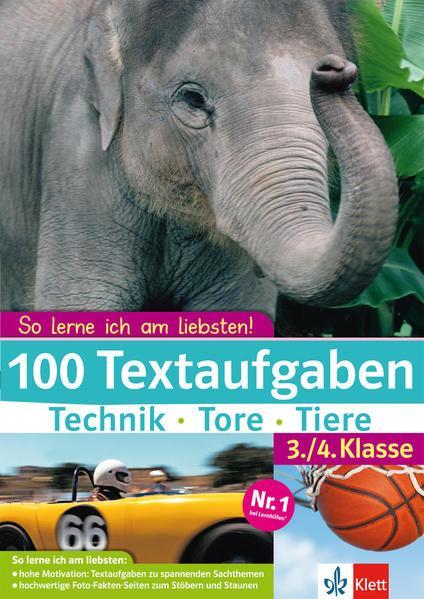 100 Textaufgaben Technik - Tore - Tiere - übungsbuch Mathematik 3./4. Klasse
