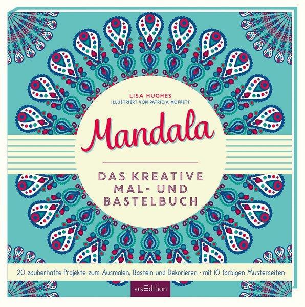 Mandala - Ein Mal- und Bastelbuch