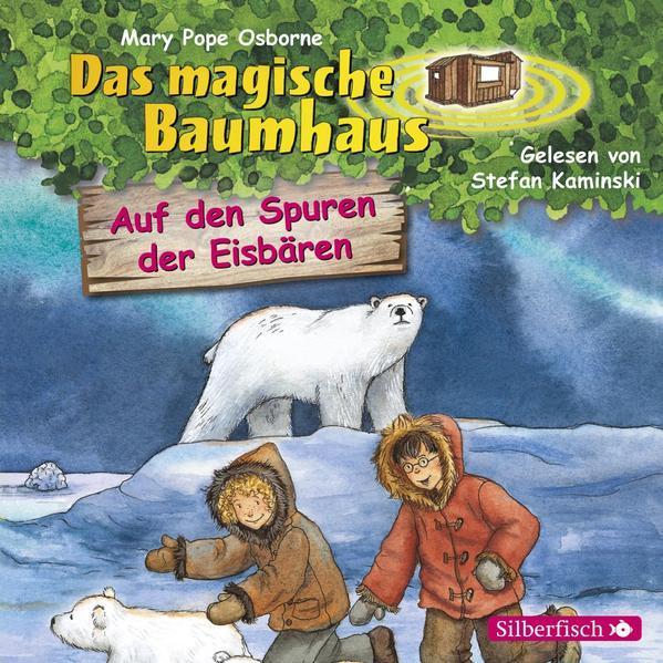 Auf den Spuren der Eisbären (Das magische Baumhaus 12) - Hörbuch 1 CD