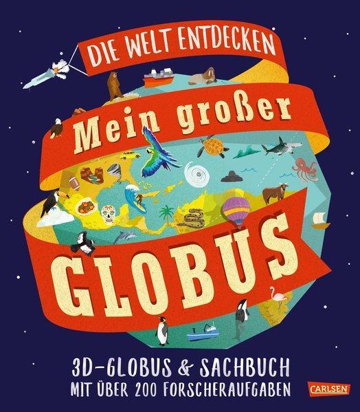 Mein großer Globus - 3D-Globus und Sachbuch mit über 200 Forscheraufgaben