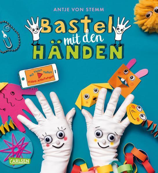 Bastel mit den Händen - Mit vielen tollen Video-Anleitungen