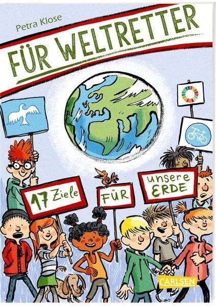Für Weltretter: 17 Ziele für unsere Erde - Für eine nachhaltige Entwicklung (Mängelexemplar)