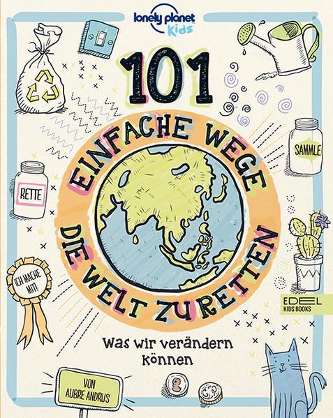 101 einfache Wege, die Welt zu retten - Was wir verändern können (Mängelexemplar)