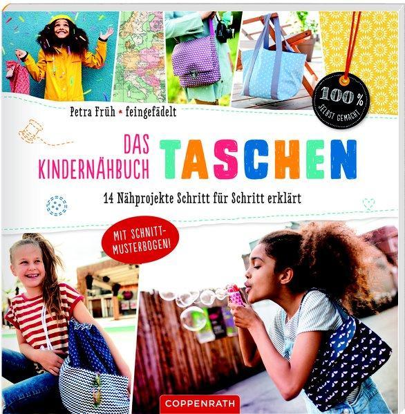 Das Kindernähbuch Taschen - 14 Nähprojekte Schritt für Schritt erklärt