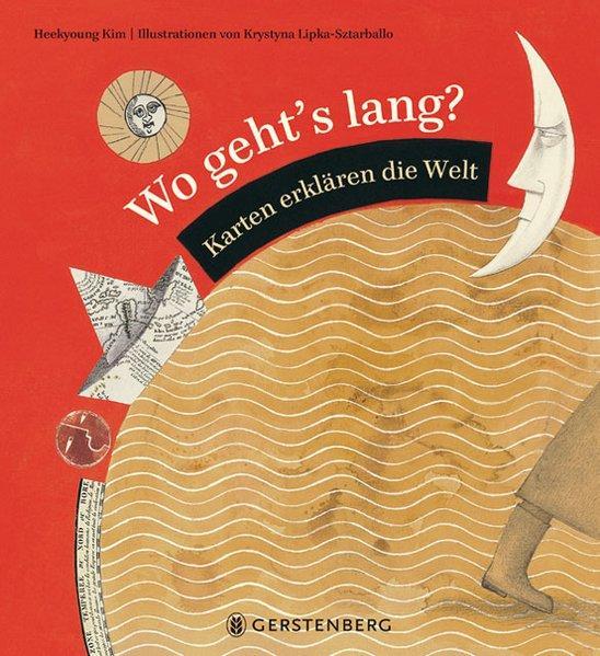 Wo geht's lang? - Karten erklären die Welt