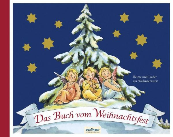 Das Buch vom Weihnachtsfest - Reime und Lieder zur Weihnachtszeit