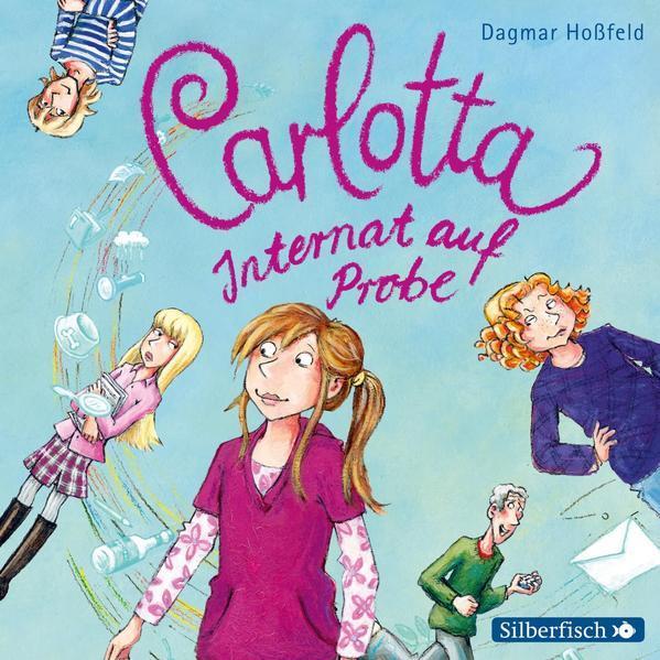 Carlotta 1: Carlotta - Internat auf Probe - Hörbuch 2 CDs
