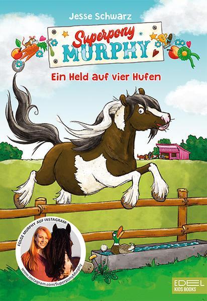 Superpony Murphy - Ein Held auf vier Hufen (Mängelexemplar)