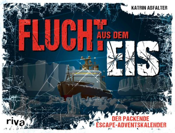 Flucht aus dem Eis - Der packende Escape-Adventskalender (Mängelexemplar)