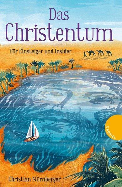 Das Christentum - Für Einsteiger und Insider (Mängelexemplar)