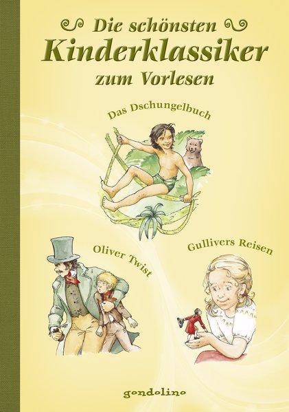 Die schönsten Kinderklassiker zum Vorlesen - Dschungelbuch, Oliver Twist, Gullivers Reisen