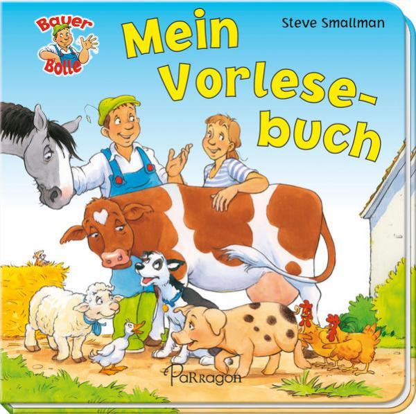 Bauer Bolle - Mein Vorlesebuch - Lustige Bauernhofgeschichten zum Vorlesen und Mitlachen
