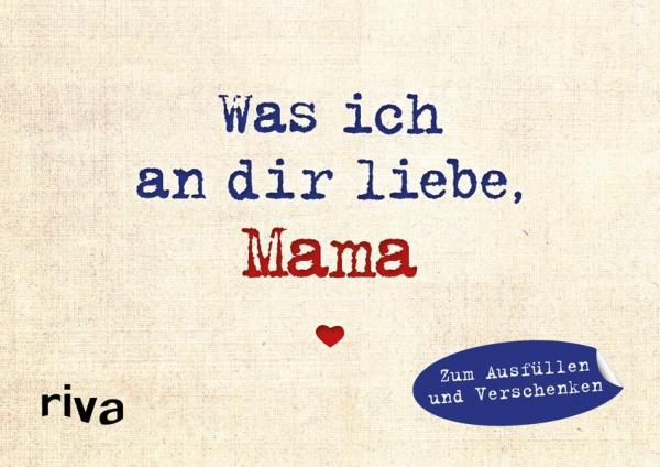 Was ich an dir liebe, Mama – Miniversion - Zum Ausfüllen und Verschenken (Mängelexemplar)