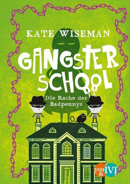 Gangster School - Die Rache der Badpennys (Mängelexemplar)