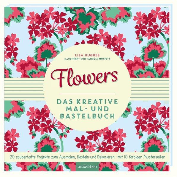 Flowers - Ein Mal- und Bastelbuch
