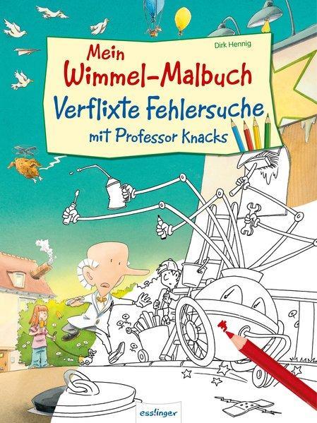 Mein Wimmel-Malbuch – Verflixte Fehlersuche mit Professor Knacks