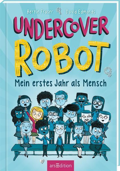 Undercover Robot - Mein erstes Jahr als Mensch (Mängelexemplar)