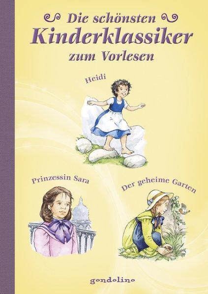 Die schönsten Kinderklassiker zum Vorlesen - Heidi/Prinzessin Sara/Der geheime Garten.