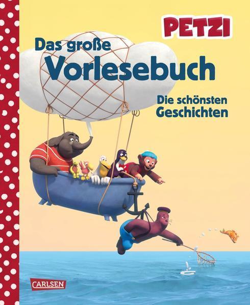 Petzi: Das große Vorlesebuch - Die schönsten Geschichten zur Fernsehserie