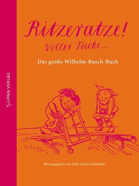 Ritzeratze! Voller Tücke ... - DasgroßeWilhelm-Busch-Buch