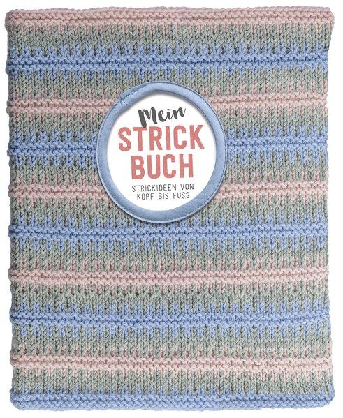 Mein Strickbuch. Mit gestricktem Buchumschlag - Strickideen von Kopf bis Fuß (Mängelexemplar)