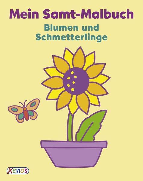 Mein Samt-Malbuch - Blumen und Schmetterlinge