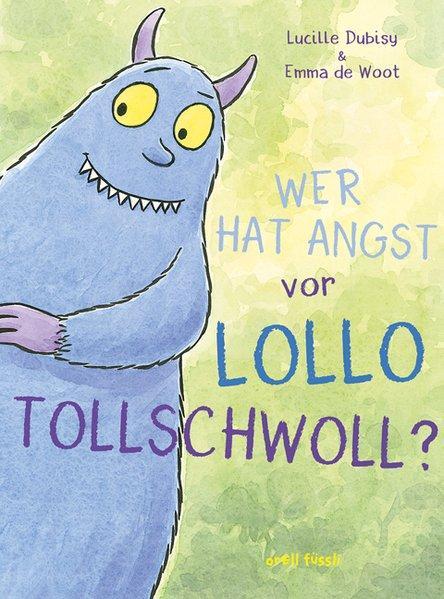 Wer hat Angst vor Lollo Tollschwoll?