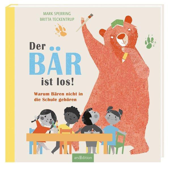 Der Bär ist los! - Warum Bären nicht in die Schule gehören