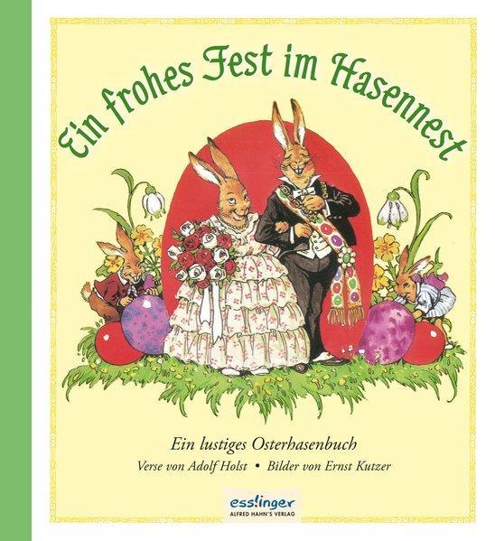 Ein frohes Fest im Hasennest - Ein lustiges Osterhasenbuch (Mängelexemplar)