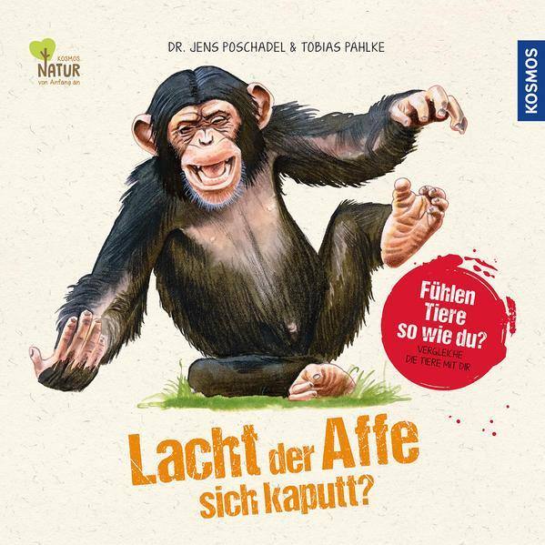 Lacht der Affe sich kaputt? - Fühlen Tiere so wie du? Vergleiche die Tiere mit dir